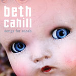 Songs for Sarah, Beth Cahill